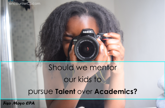 Should we mentor our kids to persue talent over academics?