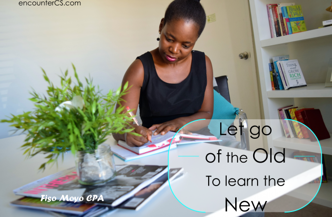Life Lesson-Let Go of The Old To Learn The New