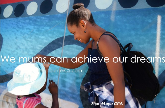 We Mums Can Still Achieve Our Dreams-10 Tips