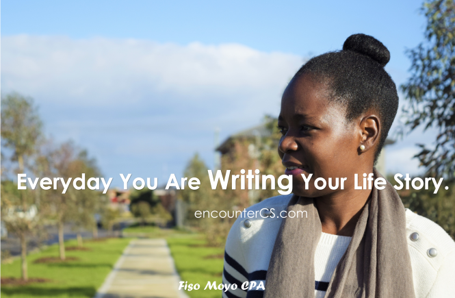 3 Ways to Ensure You Are Writing The Life Story You Desire