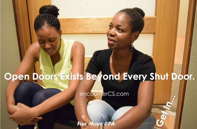 Beyond Every Shut Door There is an Open Door- GET IN…