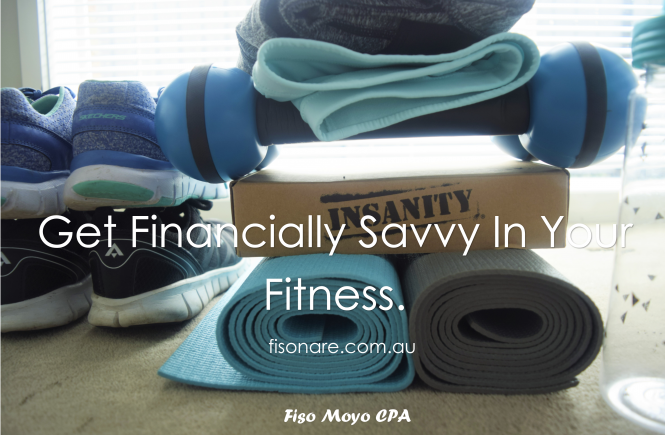 Get Financial Savvy in Your Fitness & Get Your Health Back!!